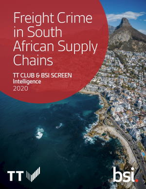 TT Club and BSI Freight Crime in South African Supply Chains, featured in Africa PORTS & SHIPS maritime news